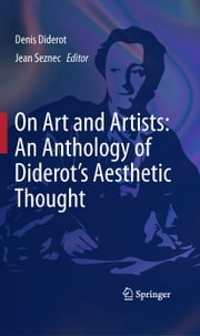 On Art and Artists: An Anthology of Diderot's Aesthetic Thought ebook by John S. D. Glaus,Denis Diderot,Jean Seznec