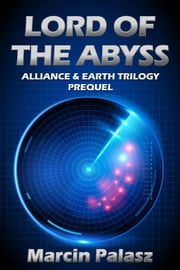 Lord of the Abyss - Alliance & Earth Trilogy ebook by Marcin Palasz