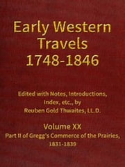 Early Western Travels 1748-1846, Volume XX (Illustrated) ebook by Various