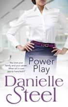 Power Play ebook by Danielle Steel