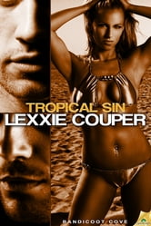 Tropical Sin ebook by Lexxie Couper