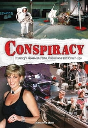 Conspiracy - History's Greatest Plots, Collusions and Cover-Ups ebook by Charlotte Greig