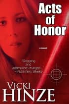 Acts of Honor ebook by Vicki Hinze