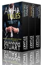 Alpha Tales ebook by Savannah Stuart,Katie Reus