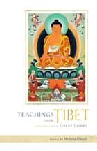 Teachings from Tibet: Guidance from Great Lamas ebook by Nicholas Ribush