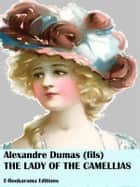 The Lady of the Camellias ebook by Alexandre Dumas fils