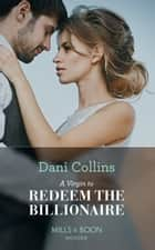 A Virgin To Redeem The Billionaire (Mills & Boon Modern) ekitaplar by Dani Collins