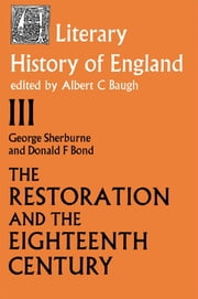 The Literary History of England - Vol 3: The Restoration and Eighteenth Century (1660-1789) ebook by