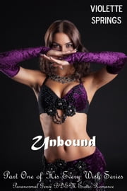 Unbound: His Every Wish (Paranormal Genie BDSM Erotic Romance) - His Every Wish ebook by Violette Springs
