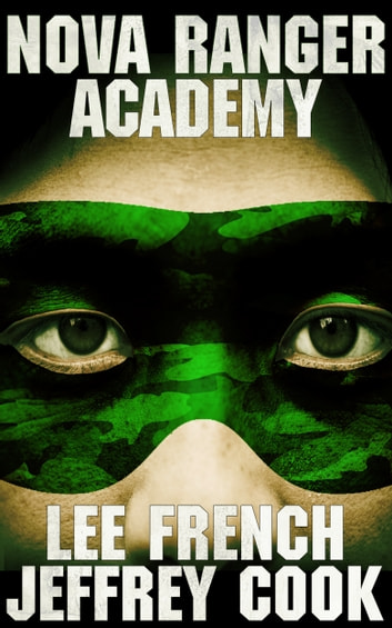 Nova Ranger Academy ebook by Lee French,Jeffrey Cook