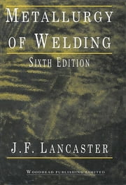 Metallurgy of Welding ebook by J. F. Lancaster