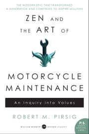 Zen and the Art of Motorcycle Maintenance - An Inquiry Into Values ebook by Kobo.Web.Store.Products.Fields.ContributorFieldViewModel