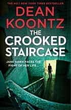 The Crooked Staircase ebook by Dean Koontz