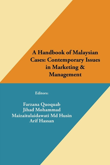 A Handbook of Malaysian Cases: Contemporary Issues in Marketing & Management ebook by Farzana Quoquab