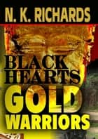Black Hearts, Gold Warriors ebook by Nic Richards