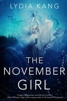 The November Girl ebook by Lydia Kang