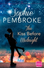 The Kiss Before Midnight: A Christmas Romance Novella ebook by Sophie Pembroke