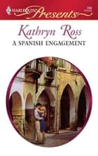 A Spanish Engagement ebook by Kathryn Ross