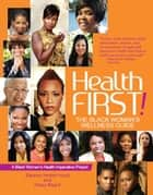 Health First!-The Black Woman's Wellness Guide ebook by Eleanor Hinton Hoytt