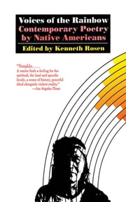 Voices of the Rainbow - Contemporary Poetry by Native Americans ebook by Kenneth Rosen
