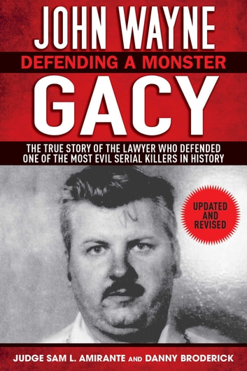 John Wayne Gacy - Defending a Monster ebook by Sam L. Amirante,Danny Broderick