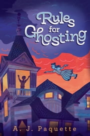 Rules for Ghosting ebook by A.J. Paquette