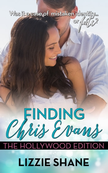 Finding Chris Evans - The Hollywood Edition ebook by Lizzie Shane