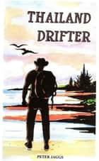 Thailand Drifter ebook by Peter Jaggs
