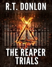 The Reaper Trials ebook by R.T. Donlon