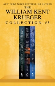 William Kent Krueger Collection #5 - Tamarack County, Windigo Island, and Manitou Canyon ebook by William Kent Krueger