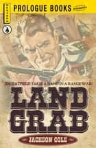 Land Grab ebook by Jackson cole