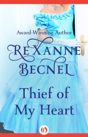 Thief of My Heart ebook by Rexanne Becnel