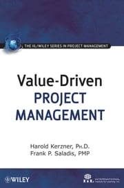 Value-Driven Project Management ebook by Harold R. Kerzner,Frank P. Saladis,International Institute for Learning
