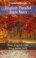 English Parallel Bible №45 - Basic English 1949 - King James 1611 ebook by TruthBeTold Ministry, Joern Andre Halseth, Samuel Henry Hooke