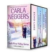 Carla Neggers Swift River Valley Series Volume 2 - Echo Lake\A Knights Bridge Christmas\The Spring at Moss Hill ebook by Carla Neggers