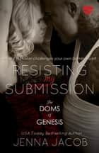 Resisting My Submission ebook by Jenna Jacob