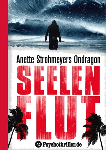Ondragon 4: Seelenflut - Mystery-Thriller ebook by Anette Strohmeyer