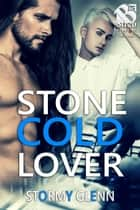 Stone Cold Lover ebook by Stormy Glenn