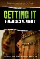 Getting It - Sexual Expression, #1 ebook by Sienna Saint-Cyr, Jordan Monroe, T.C. Mill,...
