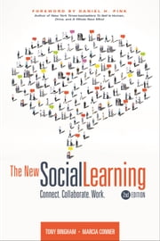 The New Social Learning, 2nd Edition ebook by Tony Bingham,Marcia Conner