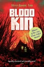 Blood Kin eBook by Steve Rasnic Tem