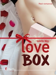 Love Box eBook by Juliette Mey