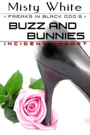 Buzz and Bunnies - Incident Report ebook by Misty White