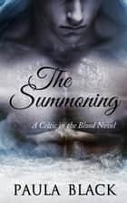 The Summoning (A Celtic in the Blood Novel) ebook by Paula Black