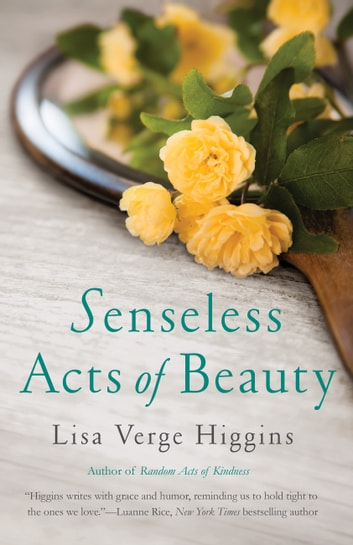 Senseless Acts of Beauty ebook by Lisa Verge Higgins