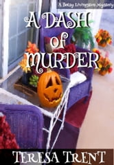 A Dash of Murder ebook by Teresa Trent