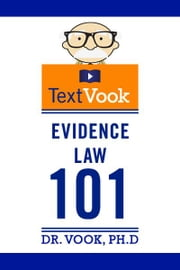Evidence Law 101: The TextVook ebook by Dr. Vook Ph.D