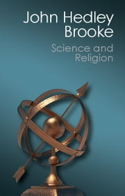 Science and Religion - Some Historical Perspectives ebook by John Hedley Brooke