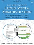 The Practice of Cloud System Administration ebook by Thomas A. Limoncelli,Strata R. Chalup,Christina J. Hogan