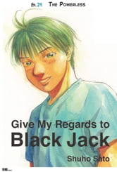Give My Regards to Black Jack - Ep.29 The Powerless (English version) ebook by Shuho Sato